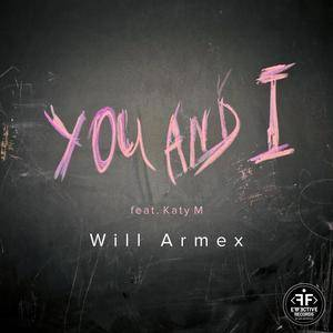 抖音热歌歌词:You and I - Will Armex